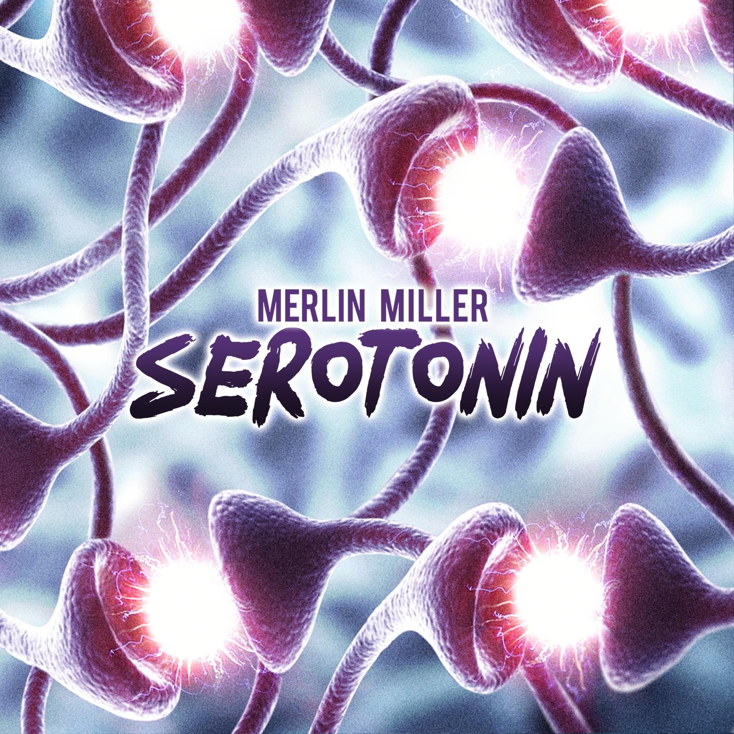 Merlin Miller - Serotonin